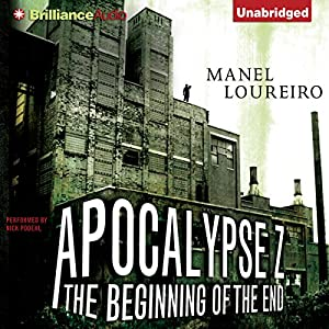 The Beginning of the End: Apocalypse Z | [Manel Loureiro]
