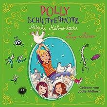 Attacke Hühnerkacke (Polly Schlottermotz 3) Hörbuch von Lucy Astner Gesprochen von: Jodie Ahlborn