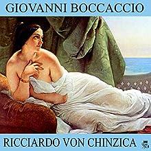 Ricciardo von Chinzica (       ungekürzt) von Giovanni Boccaccio Gesprochen von: Thomas Gehringer