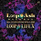 LOOP OF LIFE X(�߸ˤ��ꡣ)