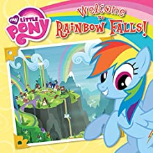 My Little Pony: Welcome to Rainbow Falls! Audiobook by Olivia London Narrated by Tracey Petrillo