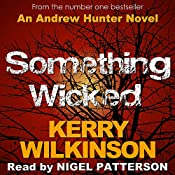 Something Wicked: Andrew Hunter, Book 1 | Kerry Wilkinson