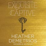 Exquisite Captive: Dark Caravan Cycle, Book 1   Heather Demetrios