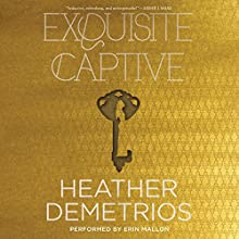 Exquisite Captive: Dark Caravan Cycle, Book 1 Audiobook by Heather Demetrios Narrated by Erin Mallon