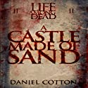 Life Among the Dead 2: A Castle Made Of Sand Audiobook by Daniel Cotton Narrated by Scott Parkinson