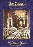 The Church: Sacrament of Salvation, Student Workbook, Semester Edition
