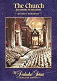 img - for The Church: Sacrament of Salvation, Student Workbook, Semester Edition book / textbook / text book