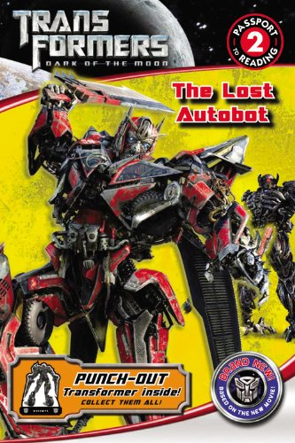Transformers Dark Of The Moon: The Lost Autobot (Passport To Reading Level 2)