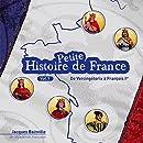 Petite histoire de France, vol. 1 (De Vercingétorix à François Ier)