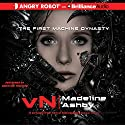 vN: The First Machine Dynasty Audiobook by Madeline Ashby Narrated by Christina Traister