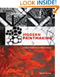 Modern Printmaking: A Guide to Tradit...