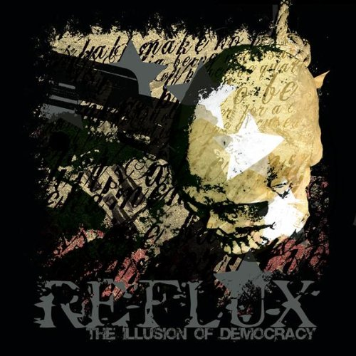 Reflux - The Illusion Of Democracy [2004]