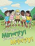 I Am Not a Minority! I'm Part of the Majority!