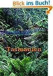 Tasmanien: Reisef�hrer einer einzigar...