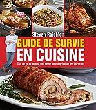 Guide de survie en cuisine: Tout ce qu'un homme doit savoir pour apprivoiser les fourneaux