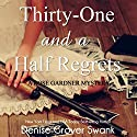 Thirty-One and a Half Regrets: Rose Gardner Mystery, Book 4 Audiobook by Denise Grover Swank Narrated by Shannon McManus