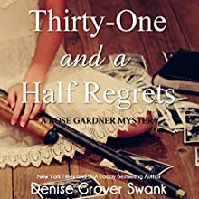 Thirty-One and a Half Regrets: Rose Gardner Mystery, Book 4 (       UNABRIDGED) by Denise Grover Swank Narrated by Shannon McManus