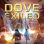 Dove Exiled: The Dove Chronicles, Book 2 | Karen Bao