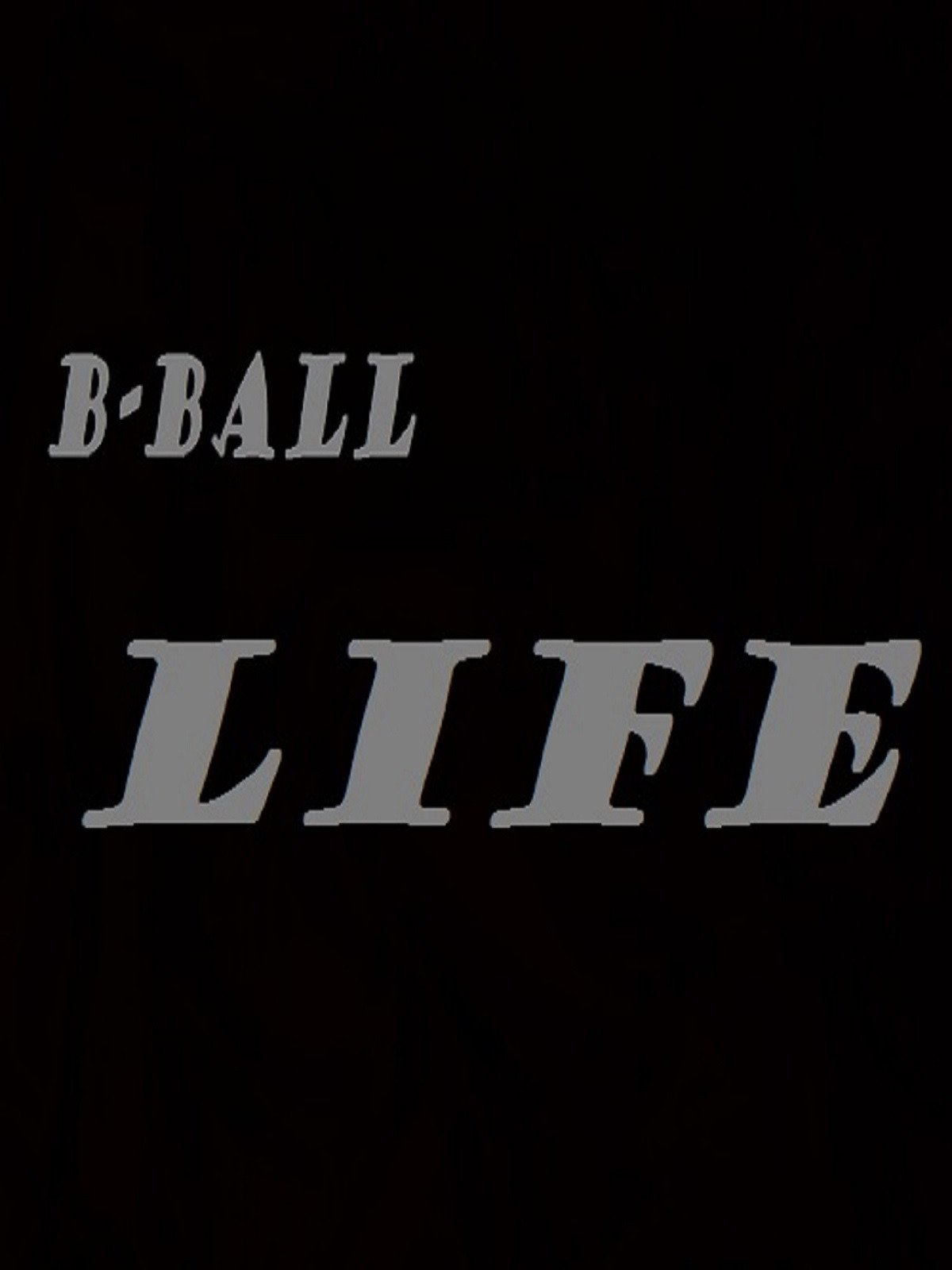 Clip: B-Ball Life
