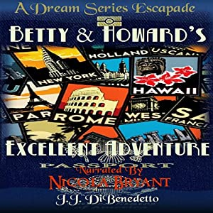 Betty and Howard's Excellent Adventure: A Dream Series Story | [J. J. DiBenedetto]
