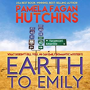 Earth to Emily (What Doesn't Kill You, #6) Audiobook