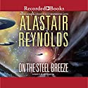 On the Steel Breeze: Poseidon's Children, Book 2 (       UNABRIDGED) by Alastair Reynolds Narrated by Adjoa Andoh