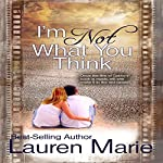 I'm Not What You Think | Lauren Marie
