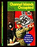 img - for CHANNEL ISLANDS OCCUPIED Unique Pictures of the Nazi Rule 1940 - 1945 book / textbook / text book