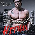 Deceived by the Hitman Audiobook by Alana Hart, Roxy Sinclaire Narrated by Sierra Kline