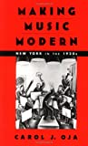 img - for Making Music Modern: New York in the 1920s book / textbook / text book