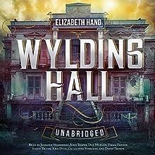 Wylding Hall (       UNABRIDGED) by Elizabeth Hand Narrated by Jennifer Woodward, John Telfer, Dan Morgan, Emma Fenney, Simon Victor, Kris Dyer, various narrators