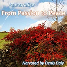 From Passion to Peace (       UNABRIDGED) by James Allen Narrated by Denis Daly