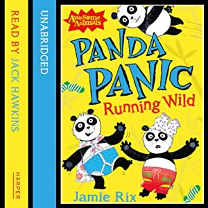 Awesome Animals: Panda Panic - Running Wild Audiobook