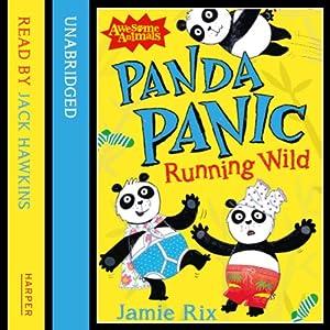 Awesome Animals: Panda Panic - Running Wild | [Jamie Rix]