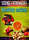 img - for Healthy Eating: The Best Start in Science (Science Everywhere!) book / textbook / text book
