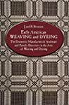 Early American Weaving and Dyeing. Th...