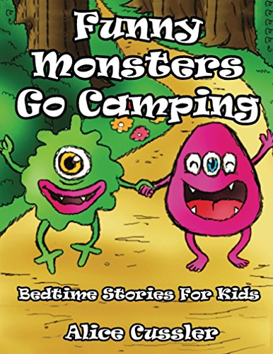 Free Kindle Book : Bedtime Stories For Kids! Funny Monsters Go Camping: Short Stories Picture Book - Monsters for Kids (Funny Monster Bedtime Stories Collection for Children Ages 4-8 2)