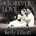 A Forever Love: Wanted, Book 0.5 (       UNABRIDGED) by Kelly Elliott Narrated by Arika Rapson, Nelson Hobbs