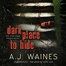 Dark Place to Hide Audiobook by A J Waines Narrated by John Lee