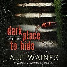 Dark Place to Hide | Livre audio Auteur(s) : A J Waines Narrateur(s) : John Lee