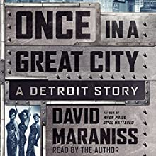 Once in a Great City: A Detroit Story (       UNABRIDGED) by David Maraniss Narrated by David Maraniss