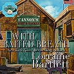 With Baited Breath | Lorraine Bartlett
