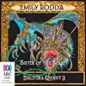 Sister of the South: Deltora Quest 3, Book 4 Audiobook by Emily Rodda Narrated by Ron Haddrick