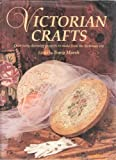 img - for Victorian Crafts: Over Forty Charming Projects to Make from the Victorian Era book / textbook / text book