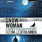 Snow Woman: Maria Kallio, Book 4 | Leena Lehtolainen,Owen F. Witesman - translator