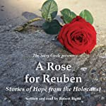 A Rose for Reuben: Stories of Hope from the Holocaust | Robert Rietti