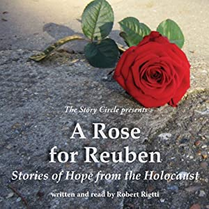 A Rose for Reuben: Stories of Hope from the Holocaust | [Robert Rietti]