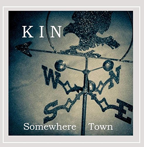 Kin - Somewhere Town