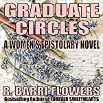 Graduate Circles: A Women's Epistolary Novel | R. Barri Flowers