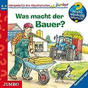 Was macht der Bauer? (Wieso? Weshalb? Warum? junior) | Patricia Mennen, Marion Kreimeyer-Visse